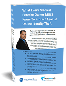 What Every Medical Practice Owner MUST Know To Protect Against Online Identity Theft